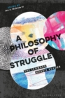 A Philosophy of Struggle : The Leonard Harris Reader - Book