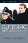 Queering the Shakespeare Film : Gender Trouble, Gay Spectatorship and Male Homoeroticism - Book
