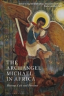 The Archangel Michael in Africa : History, Cult and Persona - eBook