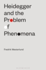 Heidegger and the Problem of Phenomena - Book