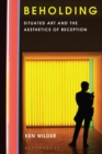 Beholding : Situated Art and the Aesthetics of Reception - eBook