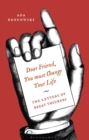'Dear Friend, You Must Change Your Life' : The Letters of Great Thinkers - eBook