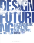 Design Futuring : Sustainability, Ethics and New Practice - Book
