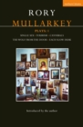 Mullarkey Plays: 1 : Single Sex; Tourism; Cannibals; The Wolf From the Door; Each Slow Dusk - eBook