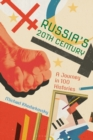 Russia's 20th Century : A Journey in 100 Histories - eBook