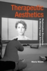 Therapeutic Aesthetics : Performative Encounters in Moving Image Artworks - eBook