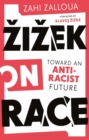 Zizek on Race : Toward an Anti-Racist Future - Book