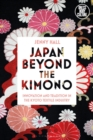 Japan beyond the Kimono : Innovation and Tradition in the Kyoto Textile Industry - Book