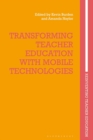 Transforming Teacher Education with Mobile Technologies - Book