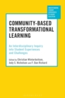 Community-Based Transformational Learning : An Interdisciplinary Inquiry into Student Experiences and Challenges - Book