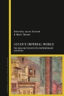 Lucan's Imperial World : The Bellum Civile in its Contemporary Contexts - eBook