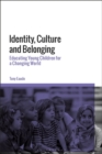 Identity, Culture and Belonging : Educating Young Children for a Changing World - eBook