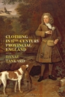 Clothing in 17th-Century Provincial England - eBook