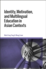 Identity, Motivation, and Multilingual Education in Asian Contexts - eBook