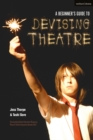 A Beginner's Guide to Devising Theatre - Book