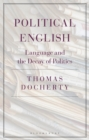Political English : Language and the Decay of Politics - eBook