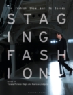 Staging Fashion : The Fashion Show and Its Spaces - eBook