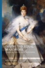 Inside the Royal Wardrobe : A Dress History of Queen Alexandra - Book