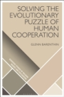 Solving the Evolutionary Puzzle of Human Cooperation - Book