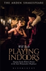 Playing Indoors : Staging Early Modern Drama in the Sam Wanamaker Playhouse - Book
