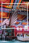 Consuming Scenography : The Shopping Mall as a Theatrical Experience - Book