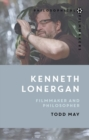 Kenneth Lonergan : Filmmaker and Philosopher - Book