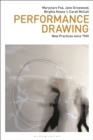 Performance Drawing : New Practices since 1945 - eBook