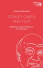 Stanley Cavell and Film : Scepticism and Self-Reliance at the Cinema - eBook