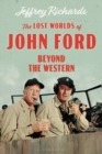The Lost Worlds of John Ford : Beyond the Western - eBook