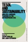 TESOL and Sustainability : English Language Teaching in the Anthropocene Era - eBook