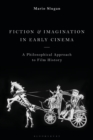 Fiction and Imagination in Early Cinema : A Philosophical Approach to Film History - eBook