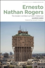 Ernesto Nathan Rogers : The Modern Architect as Public Intellectual - eBook
