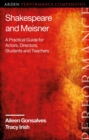 Shakespeare and Meisner : A Practical Guide for Actors, Directors, Students and Teachers - Book