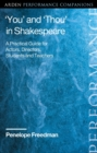 'You' and 'Thou' in Shakespeare : A Practical Guide for Actors, Directors, Students and Teachers - Book