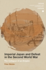 Imperial Japan and Defeat in the Second World War : The Collapse of an Empire - eBook