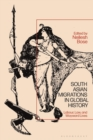 South Asian Migrations in Global History : Labor, Law, and Wayward Lives - eBook