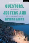Questors, Jesters and Renegades : The Story of Britain's Amateur Theatre - eBook