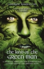 The Land of the Green Man : A Journey through the Supernatural Landscapes of the British Isles - Book