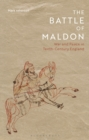 The Battle of Maldon : War and Peace in Tenth-Century England - Book