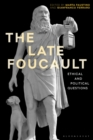 The Late Foucault : Ethical and Political Questions - eBook