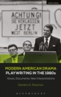 Modern American Drama: Playwriting in the 1980s : Voices, Documents, New Interpretations - eBook