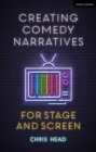 Creating Comedy Narratives for Stage and Screen - Book
