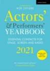Actors' and Performers' Yearbook 2021 : Essential Contacts for Stage, Screen and Radio - Book