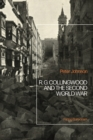 R.G Collingwood and the Second World War : Facing Barbarism - eBook