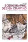 Scenographic Design Drawing : Performative Drawing in an Expanded Field - eBook