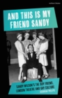 And This is My Friend Sandy : Sandy Wilson's The Boy Friend, London Theatre and Gay Culture - eBook