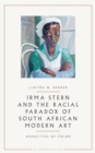 Irma Stern and the Racial Paradox of South African Modern Art : Audacities of Color - eBook