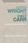 Judith Wright and Emily Carr : Gendered Colonial Modernity - eBook