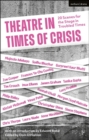 Theatre in Times of Crisis : 20 Scenes for the Stage in Troubled Times - eBook