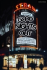 Good Nights Out : A History of Popular British Theatre Since the Second World War - Book